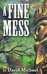 """""""A Fine Mess"""""""