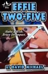 """Effie Two-Five"""