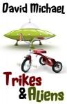 """Trikes & Aliens"""