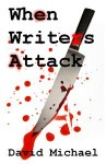 """When Writers Attack"""