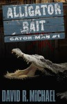 Alligator Bait (Gator-man #1)