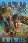 The Girl Who Ran With Horses (2nd Edition)